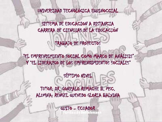  El emprendimiento social es la fusión entreuna solución innovadora a un problema dedesarrollo socio-económico y una estr...