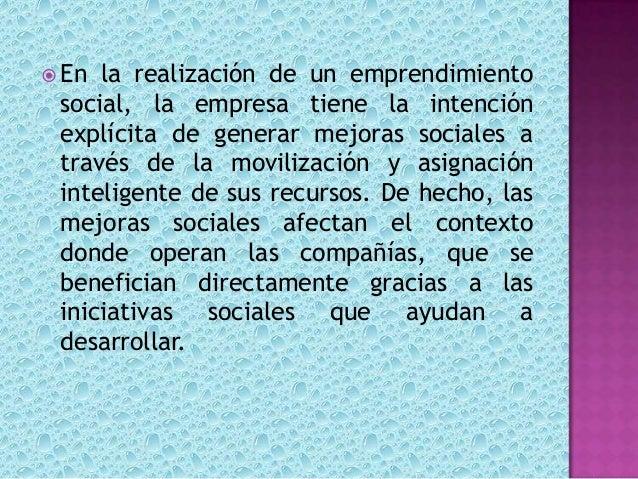  Los emprendimientos sociales surgen comoiniciativa de uno a varios individuos. El liderazgo en emprendimientos sociales...