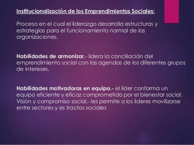 Institucionalización de los Emprendimientos Sociales: Proceso en el cual el liderazgo desarrolla estructuras y estrategias...