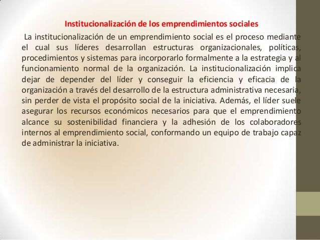 Institucionalización de los emprendimientos socialesLa institucionalización de un emprendimiento social es el proceso medi...