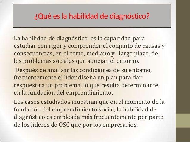 ¿Qué es la habilidad de diagnóstico?La habilidad de diagnóstico es la capacidad paraestudiar con rigor y comprender el con...