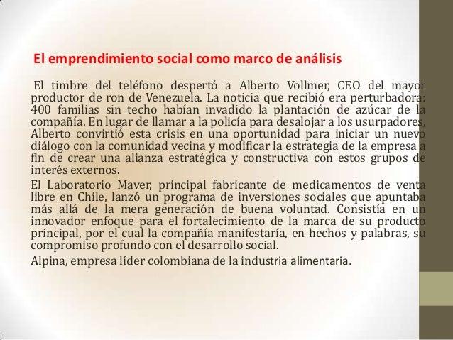 El emprendimiento social como marco de análisisEl timbre del teléfono despertó a Alberto Vollmer, CEO del mayorproductor d...