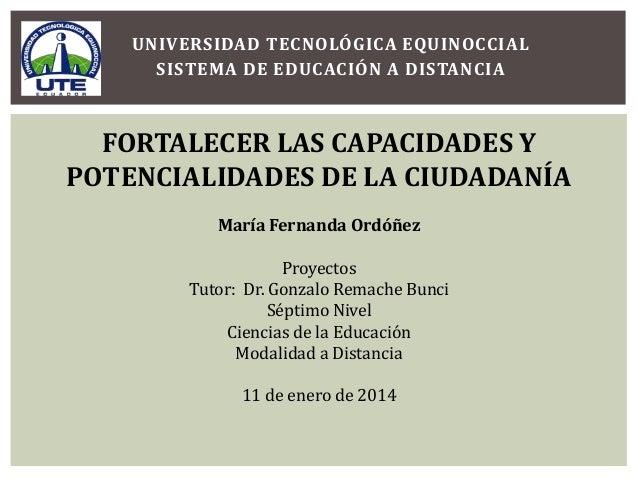 UNIVERSIDAD TECNOLÓGICA EQUINOCCIAL SISTEMA DE EDUCACIÓN A DISTANCIA  FORTALECER LAS CAPACIDADES Y POTENCIALIDADES DE LA C...