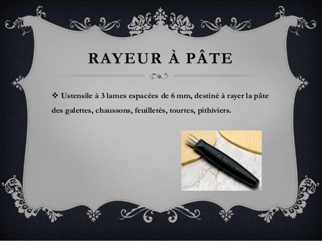RAYEUR À PÂTE  Ustensile à 3 lames espacées de 6 mm, destiné à rayer la pâte des galettes, chaussons, feuilletés, tourtes...