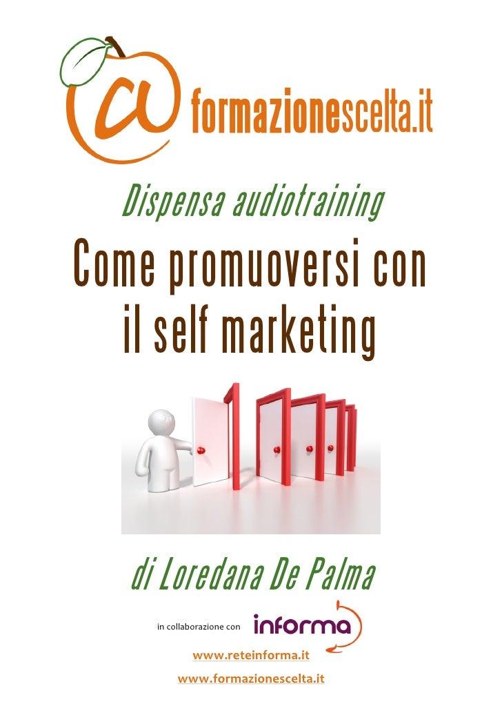 Dispensa audiotraining Come promuoversi con   il self marketing                                      ...