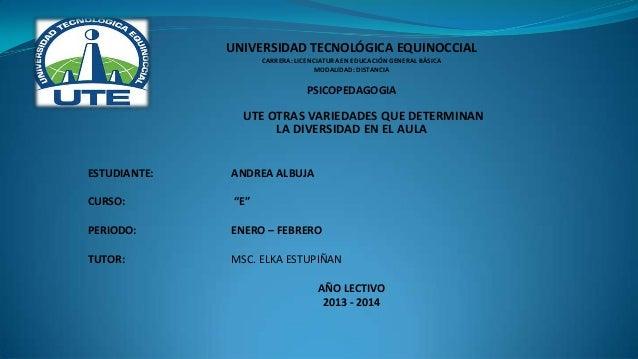 UNIVERSIDAD TECNOLÓGICA EQUINOCCIAL                     CARRERA: LICENCIATURA EN EDUCACIÓN GENERAL BÁSICA                 ...