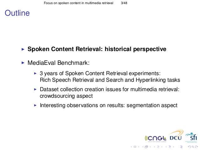 Focus on spoken content in multimedia retrieval Slide 3