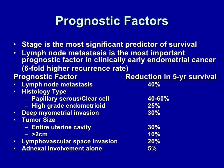 Prognostic Factors <ul><li>Stage is the most significant predictor of survival </li></ul><ul><li>Lymph node metastasis is ...