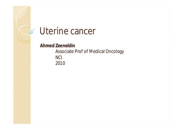 Uterine cancerAhmed Zeeneldin      Associate Prof of Medical Oncology      NCI      2010