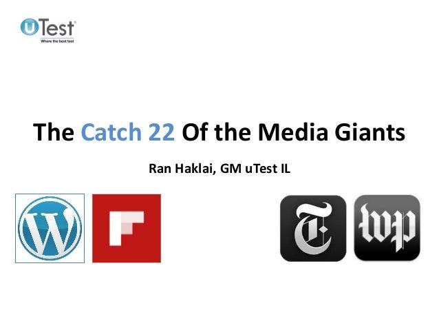 The Catch 22 Of the Media GiantsRan Haklai, GM uTest IL
