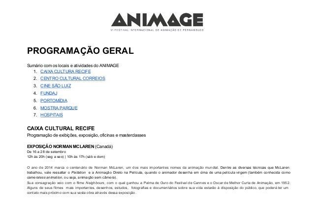 PROGRAMAÇÃO GERAL  Sumário com os locais e atividades do ANIMAGE  1. CAIXA CULTURA RECIFE  2. CENTRO CULTURAL CORREIOS  3....