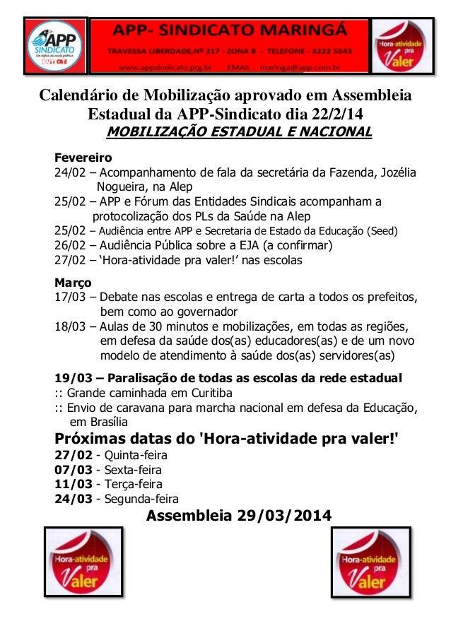 Calendário de Mobilização aprovado em Assembleia Estadual da APP-Sindicato dia 22/2/14 MOBILIZAÇÃO ESTADUAL E NACIONAL  Fe...
