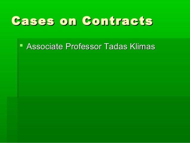 Cases on Contracts  Associate Professor Tadas Klimas