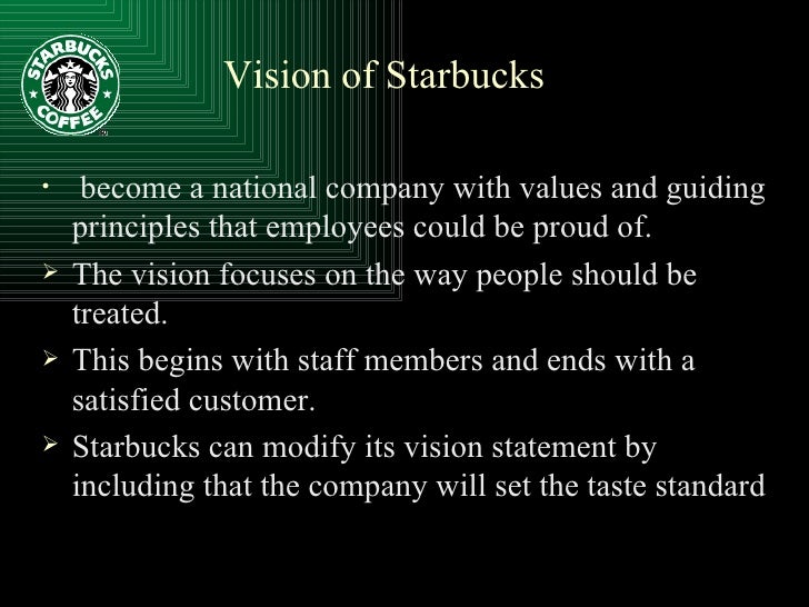 starbucks mission statement 43 the roles of mission, vision, and values previous next learning objectives the starbucks mission statement describes six guiding principles that.