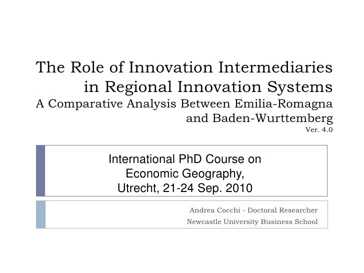 The Role of Innovation Intermediaries in Regional Innovation SystemsA Comparative Analysis Between Emilia-Romagna and Bade...