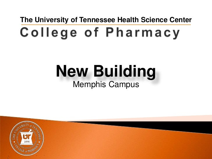 The University of Tennessee Health Science Center<br />College of Pharmacy<br />New Building<br />Memphis Campus<br />