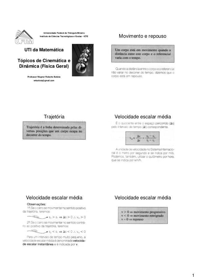 Universidade Federal do Triângulo Mineiro               Instituto de Ciências Tecnológicas e Exatas - ICTE    Movimento e ...