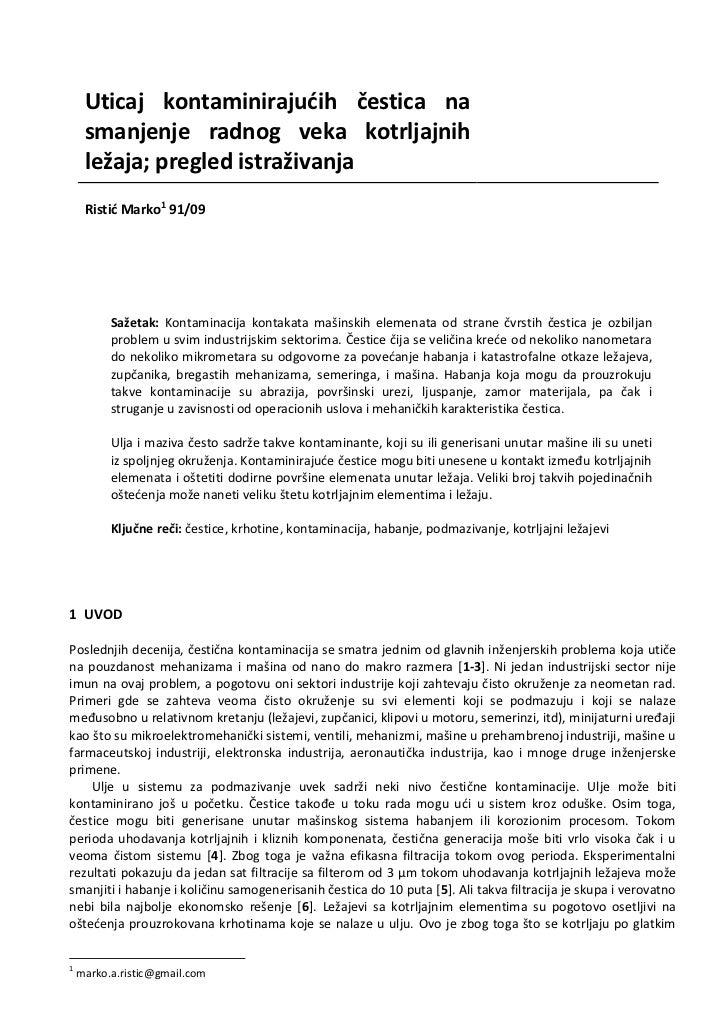 Uticaj kontaminirajudih čestica na     smanjenje radnog veka kotrljajnih     ležaja; pregled istraživanja     Ristid Marko...