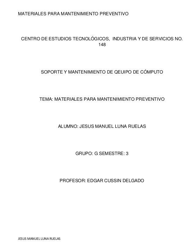 MATERIALES PARA MANTENIMIENTO PREVENTIVO  CENTRO DE ESTUDIOS TECNOLÓGICOS, INDUSTRIA Y DE SERVICIOS NO.  JESUS MANUEL LUNA...