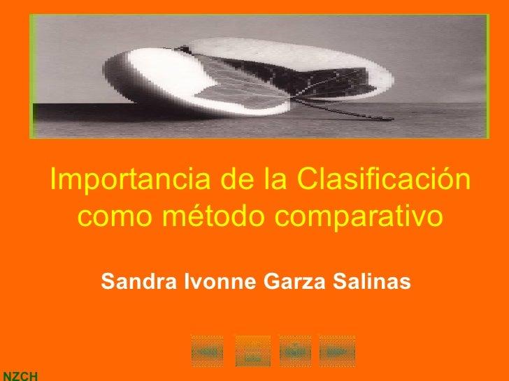 Importancia de la Clasificación como método comparativo Sandra Ivonne Garza Salinas