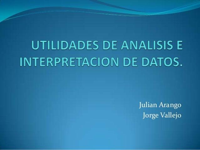 Julian Arango Jorge Vallejo