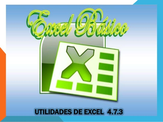 UTILIDADES DE EXCEL 4.7.3