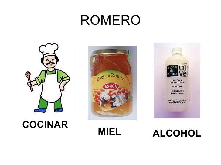 ROMERO COCINAR MIEL ALCOHOL