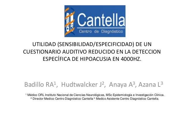UTILIDAD (SENSIBILIDAD/ESPECIFICIDAD) DE UN  CUESTIONARIO AUDITIVO REDUCIDO EN LA DETECCION  ESPECÍFICA DE HIPOACUSIA EN 4...