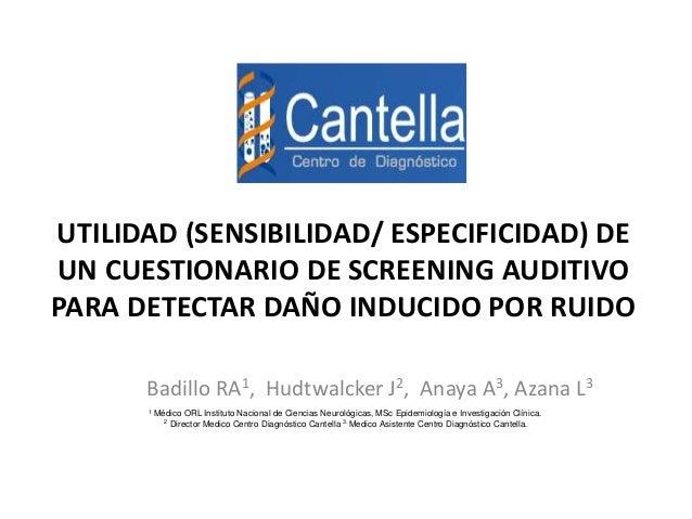 UTILIDAD (SENSIBILIDAD/ ESPECIFICIDAD) DE  UN CUESTIONARIO DE SCREENING AUDITIVO  PARA DETECTAR DAÑO INDUCIDO POR RUIDO  B...
