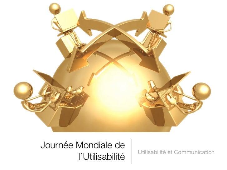 Journée Mondiale de                          Utilisabilité et Communication        l'Utilisabilité