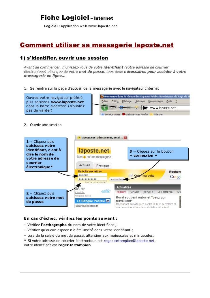 Fiche Logiciel – Internet             Logiciel : Application web w ww .laposte.netComment utiliser sa messagerie laposte.n...