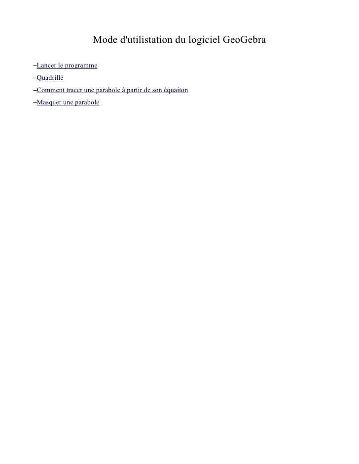 Mode dutilistation du logiciel GeoGebra–Lancer le programme–Quadrillé–Comment tracer une parabole à partir de son équaiton...
