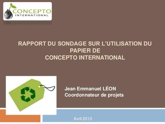RAPPORT DU SONDAGE SUR L'UTILISATION DU              PAPIER DE       CONCEPTO INTERNATIONAL             Jean Emmanuel LÉON...