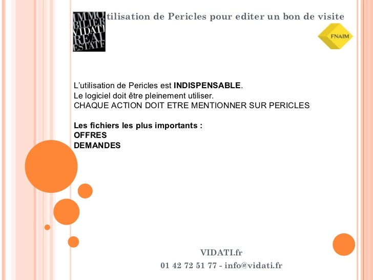 Utilisation de Pericles pour editer un bon de visite  L'utilisation de Pericles est  INDISPENSABLE .  Le logiciel doit êt...