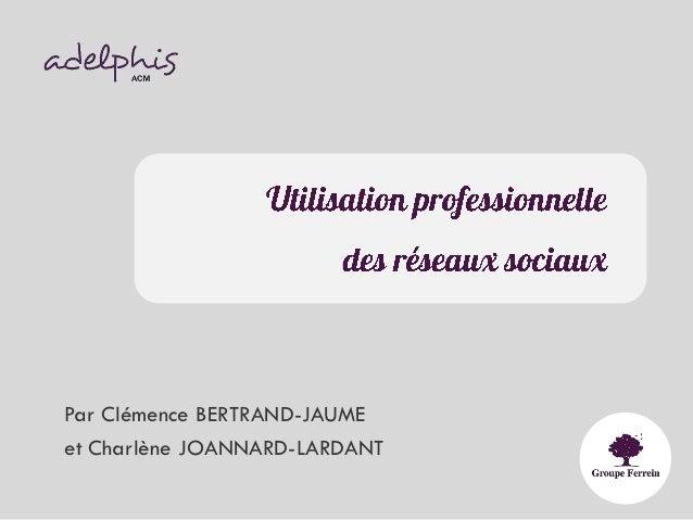 Par Clémence BERTRAND-JAUMEet Charlène JOANNARD-LARDANT