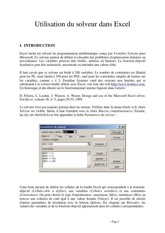 Utilisation du solveur dans Excel I. INTRODUCTION Excel inclut un solveur de programmation mathématique conçu par Frontlin...