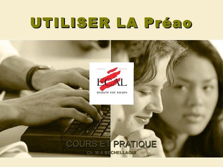 UTILISER LA Préao COURS ET PRATIQUE Ch. M-A BECHELLAOUI