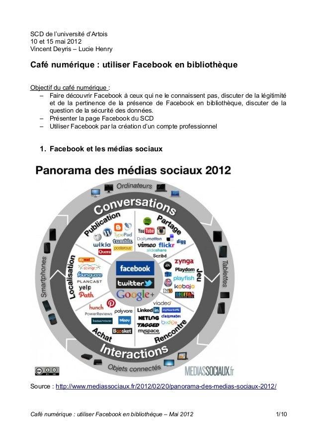SCD de l'université d'Artois 10 et 15 mai 2012 Vincent Deyris – Lucie Henry  Café numérique : utiliser Facebook en bibliot...