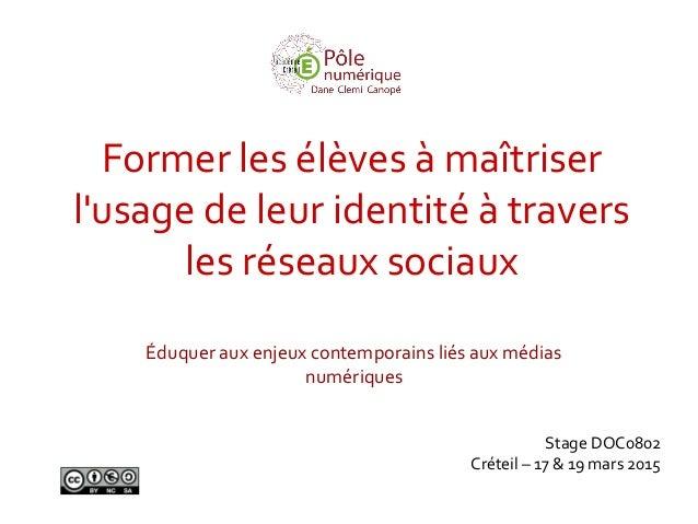 Former les élèves à maîtriser l'usage de leur identité à travers les réseaux sociaux Éduquer aux enjeux contemporains liés...