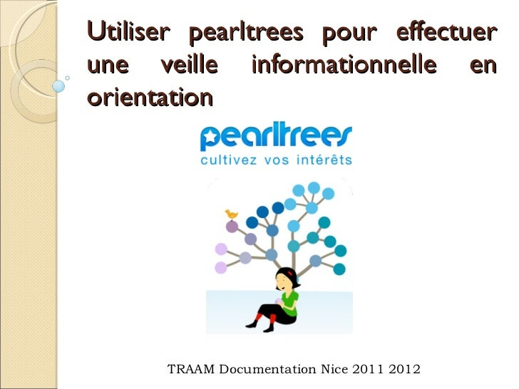 Utiliser pearltrees pour effectuer une veille informationnelle en orientation TRAAM Documentation Nice 2011 2012