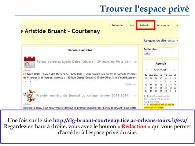 Trouver l'espace privé  Une fois sur le site http://clg-bruant-courtenay.tice.ac-orleans-tours.fr/eva/ Regardez en haut à ...