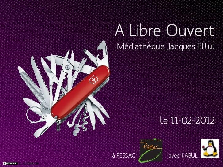 A Libre Ouvert Médiathèque Jacques Ellul           le 11-02-2012à PESSAC      avec lABUL