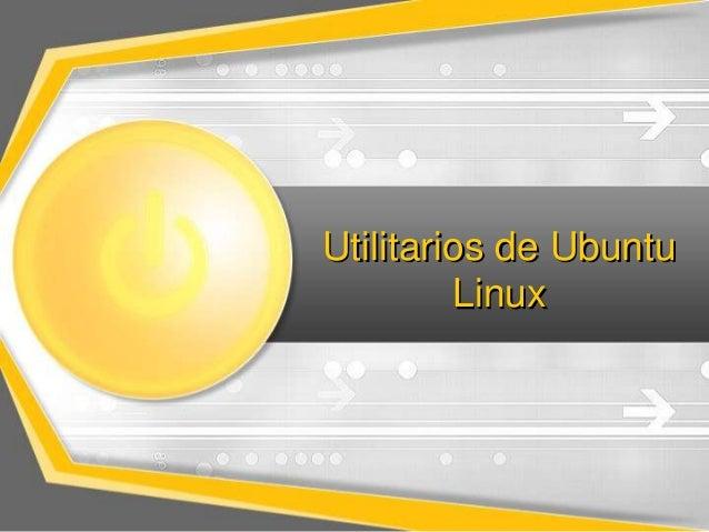 Utilitarios de Ubuntu Linux