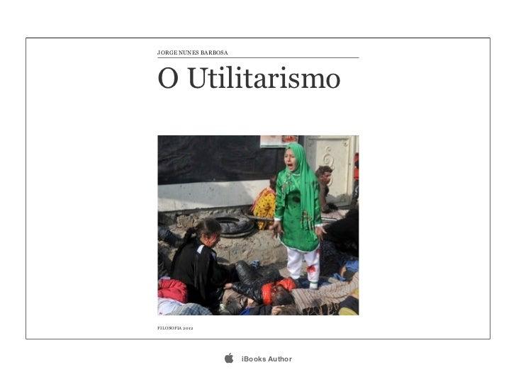 JORGE NUNES BARBOSAO UtilitarismoFILOSOFIA 2012                     iBooks Author