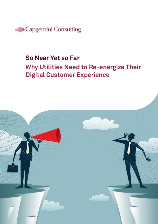 So Near Yet so Far Why Utilities Need to Re-energize Their Digital Customer Experience