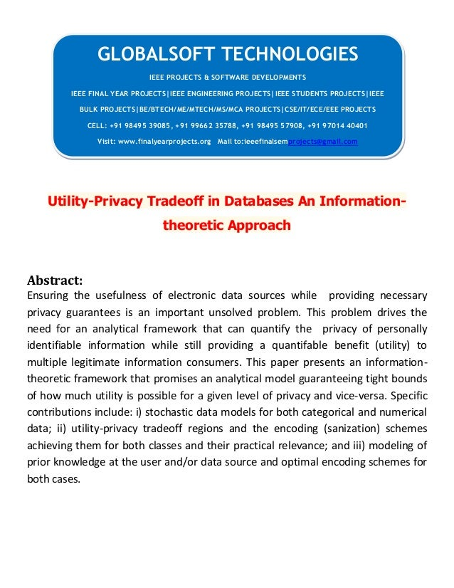 Utility-Privacy Tradeoff in Databases An Information- theoretic Approach Abstract: Ensuring the usefulness of electronic d...