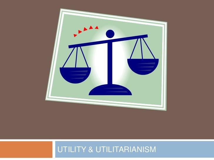UTILITY & UTILITARIANISM