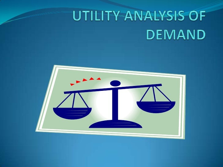 UTILITY ANALYSIS OF DEMAND<br />