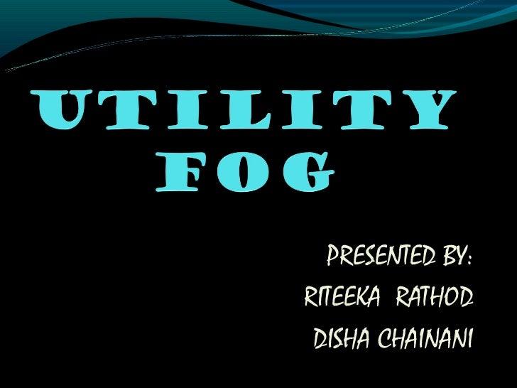 PRESENTED BY:RITEEKA RATHOD DISHA CHAINANI