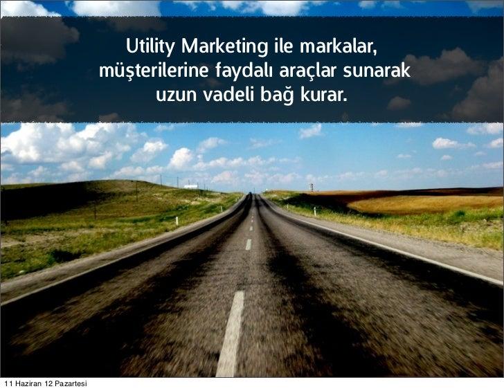 Utility Marketing ile markalar,                          müşterilerine faydalı araçlar sunarak                            ...